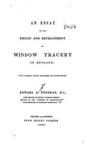 Cover of: An essay on the origin and development of window tracery in England