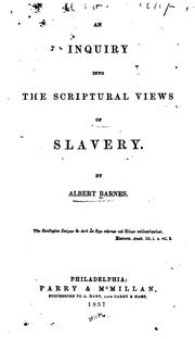 Cover of: An inquiry into the scriptural views of slavery. | Albert Barnes