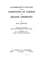Cover of: An introduction to the study of the compounds of carbon; or, Organic chemistry