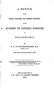 Cover of: A notice of the origin, progress, and present condition of the Academy of Natural Sciences of Philadelphia