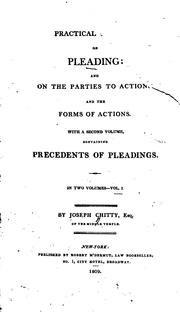 A practical treatise on pleading and on the parties to actions and the forms of actions by Joseph Chitty