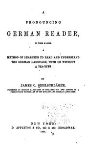 Cover of: pronouncing German reader, to which is added | James C. Oehlschläger