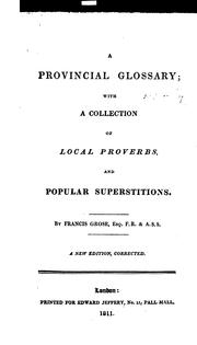 Cover of: A provincial glossary: with a collection of local proverbs, and popular superstitions.