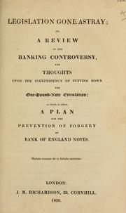 Cover of: Legislation gone astray, or, A review of the banking controversy, and thoughts upon the inexpediency of putting down the one-pound-note circulation | Henry Arthur Herbert