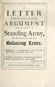 Cover of: A letter from the author of the argument against a standing army, to the author of the balancing letter