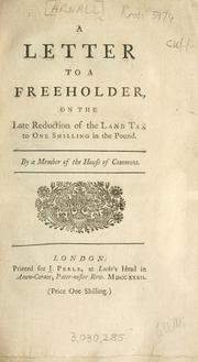 Cover of: A letter to a freeholder on the late reduction of the land tax to one shilling in the pound