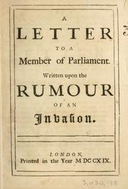 Cover of: A Letter to a member of Parliament written upon the rumour of an invasion. |