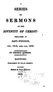Cover of: A series of sermons on the divinity of Christ: preached in Fast-Windsor, Dec. 1819, and Jan 1820
