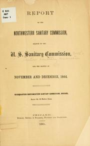 Cover of: Report...for the months of November and December, 1864. | United States sanitary commission Northwestern Sanitary Commission