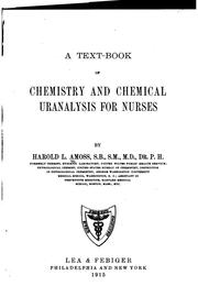 Cover of: text-book of chemistry and chemical uranalysis for nurses | Harold Lindsay Amoss