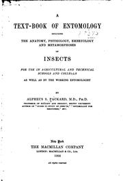 Cover of: A text-book of entomology, including the anatomy, physiology, embryology and metamorphoses of insects