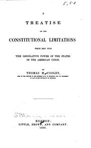 Cover of: A treatise on the constitutional limitations which rest upon the legislative power of the states of the American union