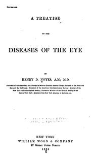 Cover of: A treatise [on] diseases of the eye | Henry Drury Noyes