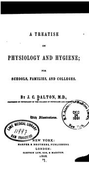 Cover of: A treatise on physiology and hygiene ..