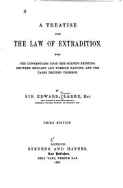 Cover of: treatise upon the law of extradition. | Clarke, Edward Sir