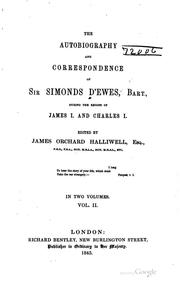 Cover of: The autobiography and correspondence of Sir Simonds D'Ewes, bart., during the reigns of James I. and Charles I