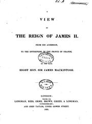 Cover of: A view of the reign of James II. from his accession, to the enterprise of the Prince of Orange