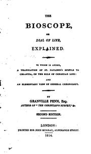 Cover of: bioscope, or dial of life, explained. | Granville Penn