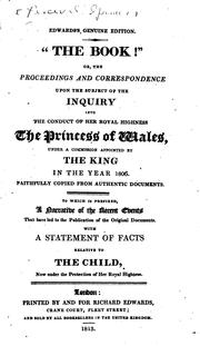 Proceedings and correspondence upon the subject of the inquiry into the conduct of Her Royal Highness the Princess of Wales by Caroline Queen, consort of George IV, King of Great Britain