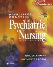 Cover of: Stuart & Sundeen's principles and practice of psychiatric nursing by [edited by] Gail W. Stuart, Michele T. Laraia.