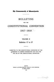 Cover of: Bulletins for the Constitutional convention 1917-1918 ..
