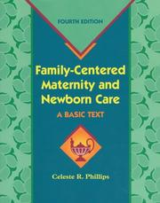 Cover of: Family centered maternity and newborn care | Celeste R. Phillips