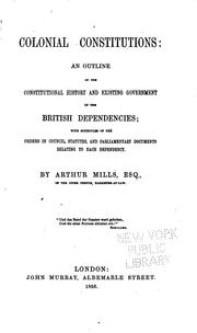 Cover of: Colonial constitutions | Arthur Mills