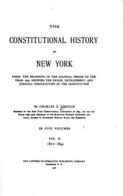 Cover of: constitutional history of New York from the beginning of the colonial period to the year 1905, showing the origin, development, and judicial construction of the Constitution | Charles Z. Lincoln