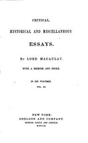Cover of: Critical, historical and miscellaneous essays: By Lord Macaulay.  With a memoir and index.