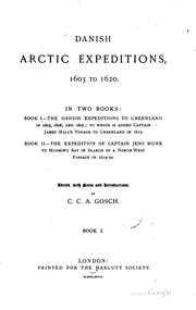 Danish Arctic expeditions, 1605 to 1620 by C. C. A. Gosch