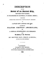 Cover of: Description of the ruins of an ancient city, discovered near Palenque, in the kingdom of Guatemala, in Spanish America by Antonio del Río