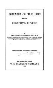 Cover of: Dieseases of the skin and the eruptive fevers | Jay Frank Schamberg