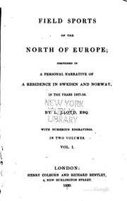 Cover of: Field sports of the north of Europe | L[leywlyn] Lloyd