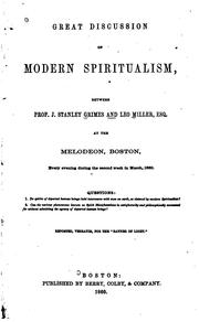 Cover of: Great discussion of modern spiritualism, between Prof. J. Stanley Grimes and Leo Miller, Esq. | J. Stanley Grimes
