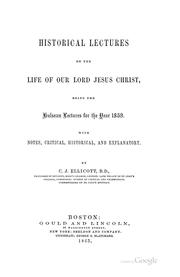 Historical lectures on the life of Our Lord Jesus Christ by C. J. Ellicott