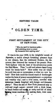 Cover of: Historic tales of olden time: concerning the early settlement and advancement of New-York city and state. | John Fanning Watson