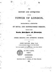 Cover of: history and antiquities of the Tower of London | Bayley, John