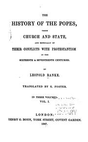 Cover of: The history of the popes, their church and state and especially of their conflicts with Protestantism in the sixteenth & seventeenth centuries
