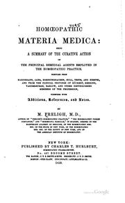 Cover of: Homœopathic materia medica: being a summary of the curative action of the principal remedial agents employed in the homœopathic practice. | Martin Freligh