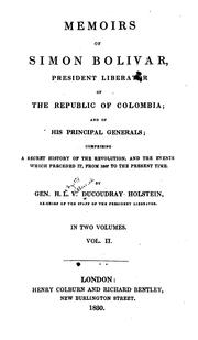 Cover of: Memoirs of Simon Bolivar, President Liberator of the Republic of Colombia | Henri La Fayette Villaume Ducoudray-Holstein