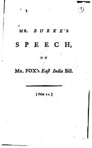 Cover of: Mr. Burke's speech, on the 1st December 1783: upon the question of the speaker's leaving the chair, in order for the House to resolve itself into a committee on Mr. Fox's East India bill.