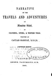 Cover of: Narrative of the travels and adventures of Monsieur Violet in California, Sonora, & Western Texas