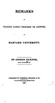 Cover of: Remarks on changes lately proposed or adopted, in Harvard university