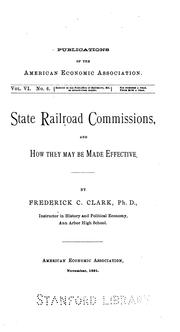 State railroad commissions, and how they may be made effective by Frederick Converse Clark
