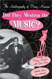 Cover of: Did they mention the music?: The Autobiography of Henry Mancini
