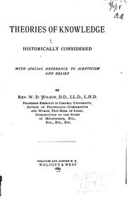 Cover of: Theories of knowledge historically considered | Wilson, William Dexter