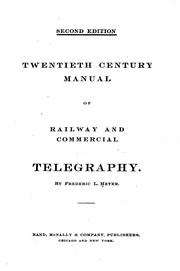 Cover of: Twentieth century manual of railway and commercial telegraphy | Frederic Louis Meyer