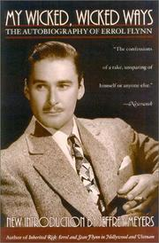My wicked, wicked ways by Errol Flynn