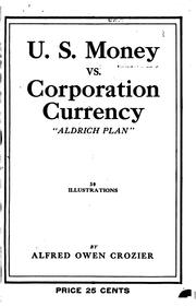 "Cover of: U. S. money vs. corporation currency, ""Aldrich plan."" Wall street confessions! by Alfred Owen Crozier"