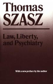 Law, liberty, and psychiatry by Thomas Stephen Szasz